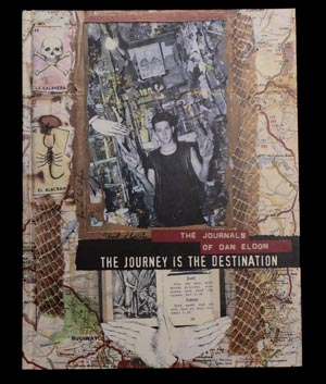 The Journey is the Destination by Dan Eldon - cover
